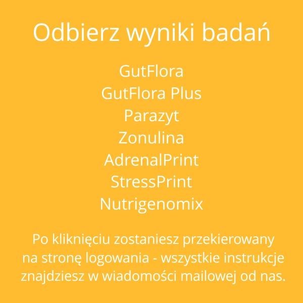 Odbierz-wyniki-badan-GutFlora-GutFlora-Plus-Parazyt-Zonulina-AdrenalPrint-StressPrint-Nutrigenomix-profesjonalista