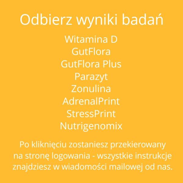 Odbierz-wyniki-badan-Witamina-D-GutFlora-GutFlora-Plus-Parazyt-Zonulina-AdrenalPrint-StressPrint-Nutrigenomix-pacjent